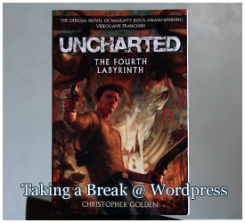"""Uncharted: The Fourth Labyrinth"" by Christopher Golden"