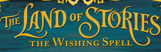"""The Land of Stories: The Wishing Spell"""