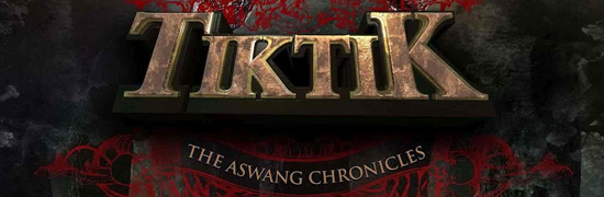 """Tiktik: the Aswang Chronicles"""