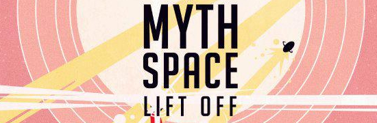 """Myth Space Lift Off"""