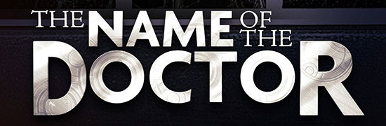 """The Name of the Doctor"""
